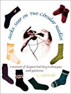 Socks Soar on Two Circular Needles: a Manual…