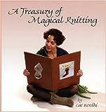 Bordhi, Cat: A Treasury of Magical Knitting