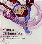 Mattie's Christmas Wish by asmanrobertal