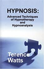 Hypnosis: Advanced Techniques of…