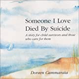 Doreen Cammarata: Someone I Love Died by Suicide: A Story for Child Survivors and Those Who Care for Them