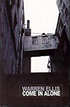 Come In Alone by Warren Ellis