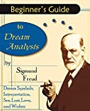 Freud, Sigmund: Beginner's Guide to Dream Analysis