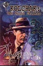 Kolchak Night Stalker: Fever Pitch (Kolchak…