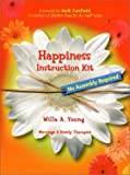 Young, Willa A.: Happiness Instruction Kit: No Assembly Required