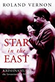 Vernon, Roland: A Star in the East: Krishnamurti, the Invention of a Messiah