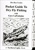 Lafontaine, Gary: Pocket Guide to Dry Fly Fishing