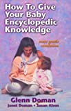 Doman, Glenn: How To Give Your Baby Encyclopedic Knowledge: More Gentle Revolution