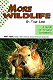 Payne, Neil F.: More Wildlife on Your Land: A Guide for Private Landowners