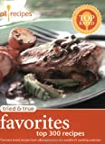 Hunt, Tim: Tried and True Favorites: Top 300 Recipes