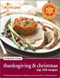 Allrecipes.Com: All Recipes Tried & True Thanksgiving & Christmas: Top 200 Recipes