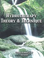 Hydrotherapy Theory & Technique by Patrick…