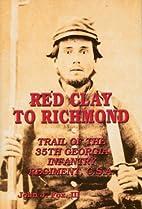 Red Clay to Richmond by John J. Fox III