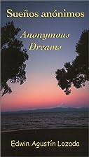 Sueños anónimos = Anonymous dreams by…