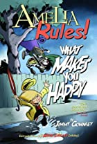 Amelia Rules!: What Makes You Happy (volume…