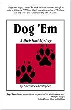 Dog 'Em: A Mick Hart Mystery by…