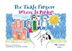 The Tickle Fingers: Where Is Pinky? by…