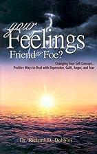 Your feelings--friend or foe?: Biblical…