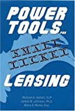 Galtelli, Richard: Power Tools for Small Ticket Leasing