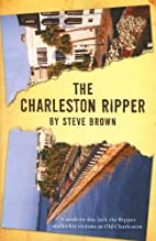 The Charleston Ripper by Steve Brown
