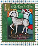 Church of the Redeemer Episcopal (Greenville, S.C.): Let Us Keep the Feast: Food from the Foothills of South Carolina