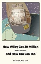 How Wilby Got 20 Million (people to read his…