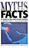 Bard, Mitchell Geoffrey: Myths and Facts: A Guide to the Arab-Israeli Conflict