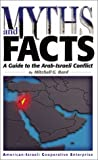 Bard, Mitchell G.: Myths and Facts: A Guide to the Arab-Israel Conflict
