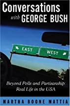 Conversations with George Bush: Beyond Polls…
