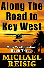 Along The Road To Key West (Volume 3) by…