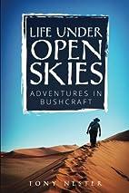 Life Under Open Skies: Adventures in…
