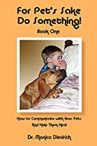 For Pet's Sake, Do Something! Book One…