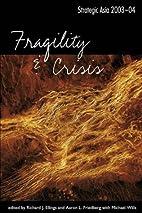 Strategic Asia 2003-04: Fragility and Crisis…