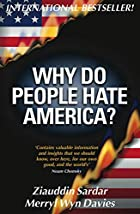 Why Do People Hate America? by Ziauddin…