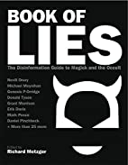 Book of Lies: The Disinformation Guide to…