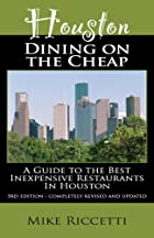 Houston Dining on the Cheap - A Guide to the…