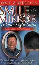 Smile in the Mirror by Tony Ventrella