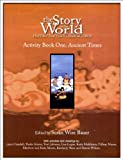 Bauer, Susan Wise: The Story of the World: History for the Classical Child; Activity Book One: Ancient Times, First Edition