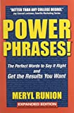 Runion, Meryl: Powerphrases!: The Perfect Words to Say It Right And Get the Results You Want
