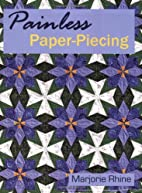 Painless Paper-Piecing by Marjorie Rhine