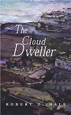 The Cloud Dweller by Robert D. Hale