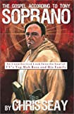 Seay, Chris: The Gospel According to Tony Soprano: An Unauthorized Look into the Soul of Tv's Top Mob Boss and His Family
