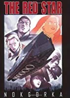 Red Star Volume 2: Nokgorka by Christian…