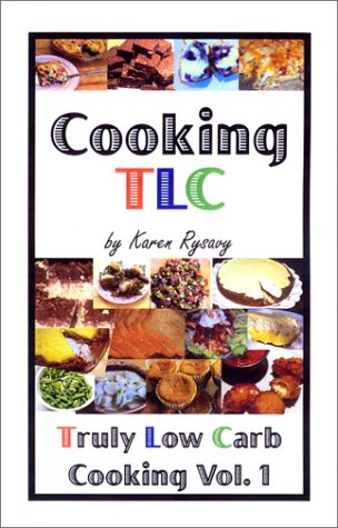 cooking-tlc-truly-low-carb-cooking-volume-1
