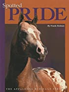 Spotted Pride (Appaloosa Heritage Series) by…