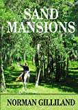 Gilliland, Norman: Sand Mansions: A Novel