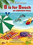 Carolan: B is for Beach: An Alphabet Book