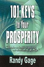 101 Keys to Your Prosperity by Randy Gage