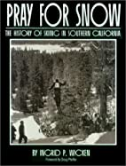 Pray for Snow: The History of Skiing in…