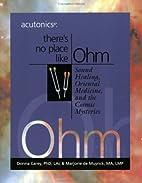 Acutonics®: There's No Place Like Ohm,…